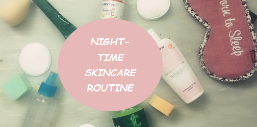 NIGH-TIME SKINCARE ROUTINE,khadija beauty