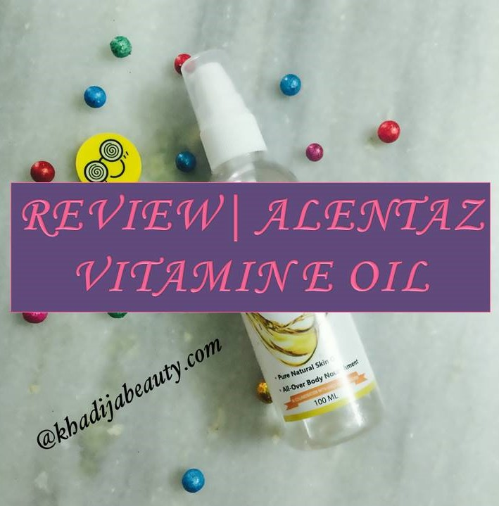 ALENTAZ VITAMIN E OIL REVIEW- SAY BYE TO YOUR DARK CIRCLES