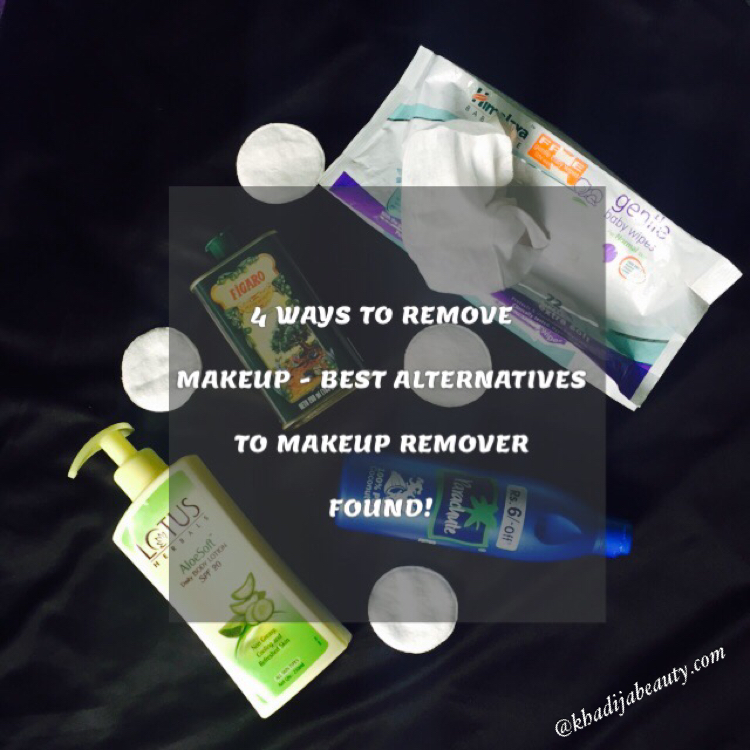 4 WAYS TO REMOVE MAKEUP- BEST ALTERNATIVES TO MAKEUP REMOVER FOUND!