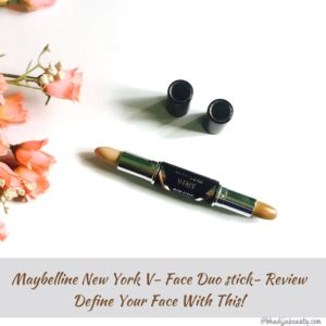 Maybelline V- face duo stick- review