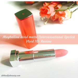 maybelline-vivid-matte-colorsensational lipstick vivid 10 review, khadija beauty