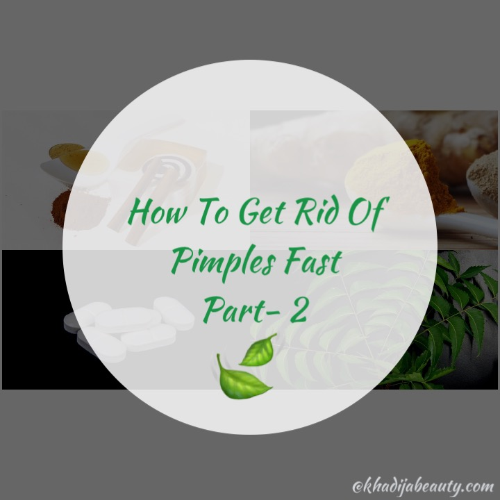 HOW TO GET RID OF PIMPLES FAST- PART 2