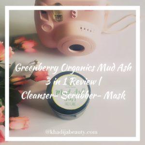 Greenberry organics mud ash 3 in 1 face care, khadija beauty