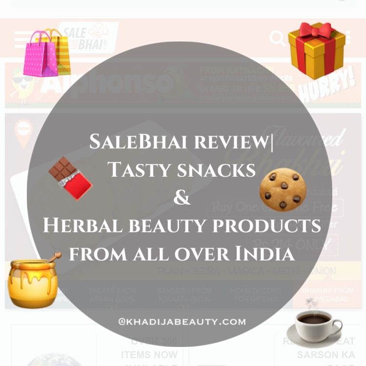 SaleBhai Review|Tasty snacks & herbal beauty products from all over India