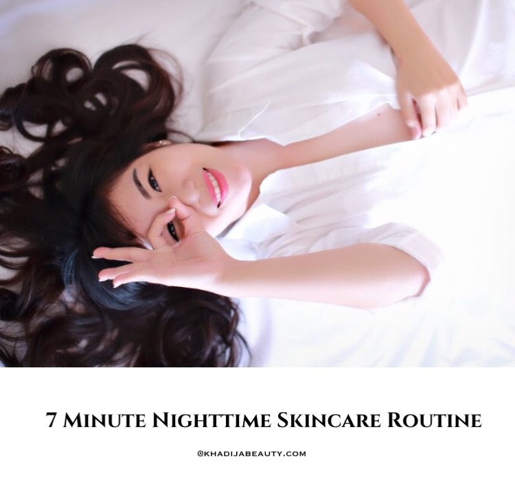 7 Minute Nighttime skincare routine