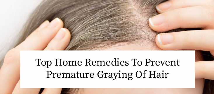 Home remedies to prevent Premature graying of hair
