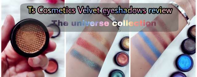 TS cosmetics Velvet eyeshadows review | The Universe collection